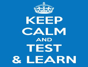 Test and learn ??? or die